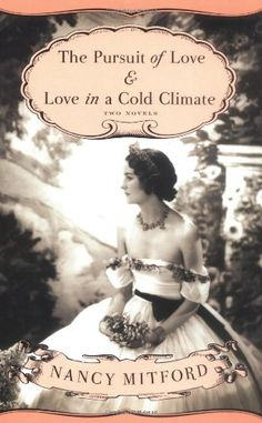 The Pursuit of Love & Love in a Cold Climate: Two Novels by Nancy Mitford http://smile.amazon.com/dp/0375718990/ref=cm_sw_r_pi_dp_Y-Baub02F6AAA