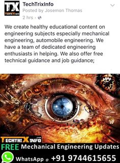 We create healthy educational content on engineering subjects especially mechanical engineering, automobile engineering. We have a team of dedicated engineering enthusiasts in helping. We also offer free technical guidance and job guidance; you can email as us techtrixinfo@gmail.com or whatsapp at +919744615655 for technical updates.     Video tutorials engineering: https://www.youtube.com/user/Techtrixinfo Facebook page: https://www.facebook.com/TechTrixInfo/ Twitter…