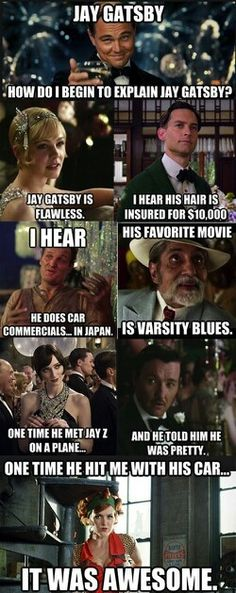 Great Gatsby meets Mean Girls. The last one made me laugh so much!