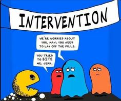 Intervention for Pacman. Lawl!