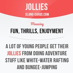 """""""Jollies"""" means fun, thrills, enjoyment.  Example: A lot of young people get…"""