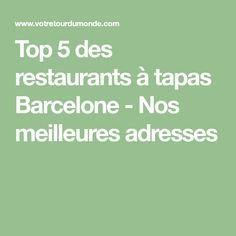 Top 5 des restaurants à tapas Barcelone - Nos meilleures adresses