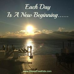 Each Day......... Is A New Beginning........