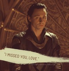 """""""I missed you, love."""" And yet you could not possibly miss me more than I have missed you."""