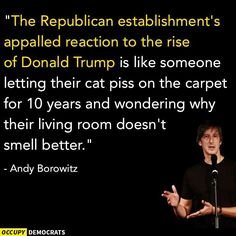 Funny Quotes About Donald Trump by Comedians and Celebrities: Andy Borowitz on Trump and the GOP Establishment