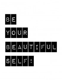 Be your Beautiful self! #inspiration #quotes #phrases