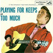 45cat - Elvis Presley With The Jordanaires - Too Much / Playing For Keeps - RCA Victor - USA - 47-6800