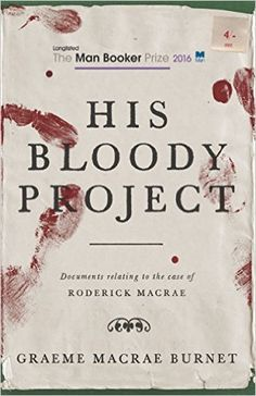 His Bloody Project: Graeme Macrae Burnet: 9781910192146: AmazonSmile: Books