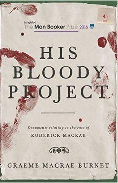 His Bloody Project: Graeme Macrae Burnet: 9781910192146: AmazonSmile: Books