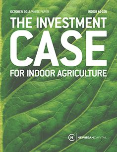 Newbean Capital's Indoor Agriculture White Paper outlines the $9bn potential for the hydroponic, aquaponic & aeroponic growth of produce in the US