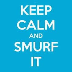 Which Smurf Are You? Keep Calm Posters, Keep Calm Quotes, Smurf Village, Playbuzz Quizzes, Keep Calm Signs, Team Building Quotes, Believe Quotes, Sport Quotes, Motivational Posters