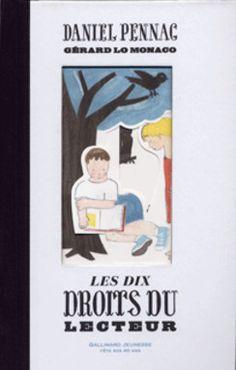 Les dix droits du lecteur, de Gerard Lo Monaco et Daniel Pennac. Éditions Gallimard-Jeunesse. Collection Hors série.