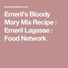 Emeril's Bloody Mary Mix Recipe : Emeril Lagasse : Food Network
