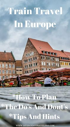 Train Travel In Europe, How to plan, The do's and Don't. Tips and hints. This Eurail pass guide is jam packed with useful information that I wish we had known before using our Eurail passes for two months in Europe. Click to read the full travel blog post about Train Travel in Europe.