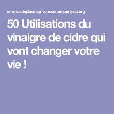 50 Utilisations du vinaigre de cidre qui vont changer votre vie ! Diy Beauty, Info, Sport, Apple Cider Vinegar, Garlic, Anatomy, Deporte, Sports, Homemade Beauty Products
