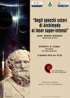 """ARCHIMEDE E IL L.A.S.E.R.  L.A.S.E.R. (luce amplificata per emissione stimolata di radiazione) e specchi ustori di Archimede, di questo si parlerà al seminario di divulgazione scientifica che Danilo Giulietti, fisico dell'univ. di Pisa, terrà l'8 gennaio 2015 alle ore 16.30, presso l'aula magna dell'Istituto di Istruzione Superiore """"O.M. CORBINO"""" di Siracusa."""