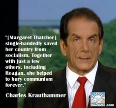 Charles Krauthammer speaking about the legacy of Margaret Thatcher