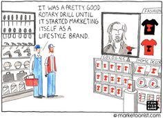 """Lifestyle Brand"" - new cartoon and post on the risks of elevating your marketing promise http://tomfishburne.com/2013/07/lifestyle-brand.html"