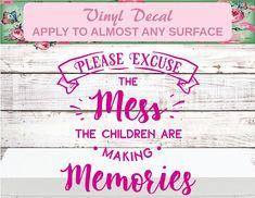 Please Excuse The Mess, Please Excuse the Mess Decal, Home Decal, Home Decor Decal, Door Decal, Mom Birthday, Mom Christmas, Mom Life, Kid