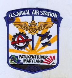 US NAVY PATCH - NAVAL AIR STATION PATUXENT RIVER, MARYLAND Navy Insignia, Military Insignia, Badges, Model Warships, Navy Aircraft, Military Aircraft, Joining The Navy, Go Navy, Navy Chief