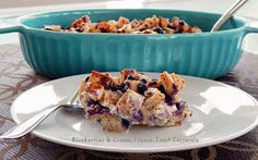 Cut the Wheat, Ditch the Sugar: Blueberries & Cream French Toast Casserole