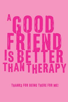 Ecard: A good friend is better than therapy