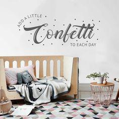 add it to your day! Confetti, Day, Home Decor, Decoration Home, Room Decor, Interior Design, Home Interiors, Interior Decorating
