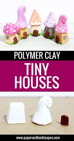 DIY Polymer Clay Tiny Houses - Easy tutorial and ideas by Paper and Landscapes