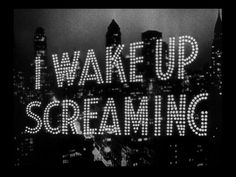 """""""I Wake Up Screaming"""" movie title. New York Public Library Art and Picture Collection."""