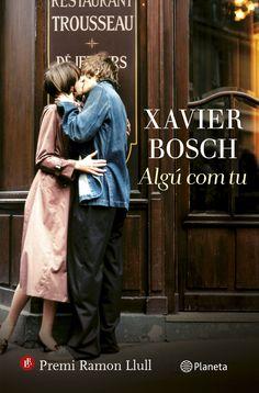 Desembre 2015: Algú com tu / Xavier Bosch