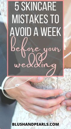 5 Skin Care Mistakes To Avoid 1 Week Before Your Wedding. | wedding skincare tips before wedding | bridal skincare routine for glowing wedding day skin | skincare routine one week before wedding | skincare mistakes to avoid before wedding | skincare tips for brides | how to get clear skin for your wedding | wedding details skincare routine | #weddingtips #skincareroutine