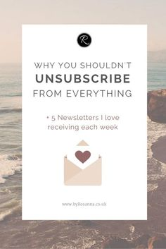 Why You Shouldn't Unsubscribe from Everything (+ 5 Newsletters I Love)