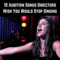 10 Audition Songs Directors Wish You Would Stop Singing. #auditionsongs #altos #tenors #bass #baritone #auditions