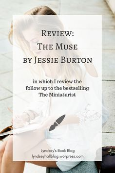 Read my review of Jessie Burton's The Muse, her follow up to the bestselling The Miniaturist | Lyndsey's Book Blog | lyndseyhallblog.wordpress.com