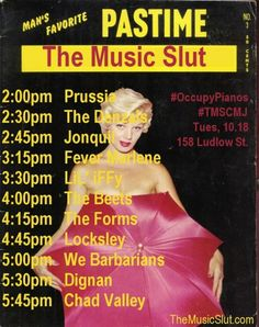 The Music Slut Presents: Prussia. The Denzals. Jonquil. Fever Marlene. Lil' Iffy. The Beets. The Forms. Locksley. We Barbarians. Dignan. Chad Valley.
