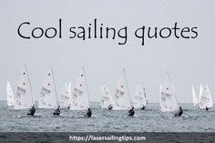 Cool #laser #sailing quotes