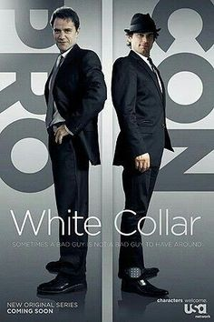 White collar - now that I know the guy is gay I'm so not into it anymore but it was great while it lasted.