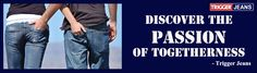 Branded trigger jeans present Flat 35% Off*  Only on : www.trigger.in  For assistance call : 9095784700