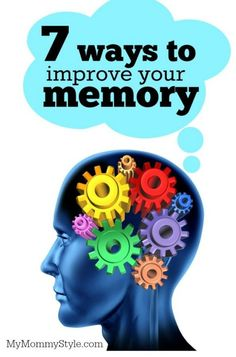 7 Ways to Improve Your Memory, mymommystyle.com