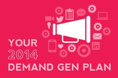 How to Plan Your Demand Generation Strategy for 2014 How To Plan