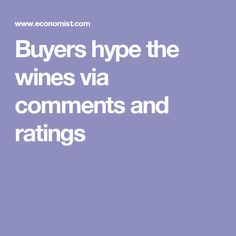 Buyers hype the wines via comments and ratings