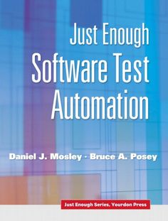 Just Enough Test Automation shows test developers and users how to design, implement, and manage software test automation. Learn from authors Dan Mosley and Bruce Posey how to implement a powerful dat
