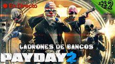Payday 2 #2 - DLC Big Bank - Te Robo un Banco y ni te enteras SIGILO - E...