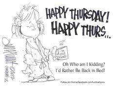 Thursday Thursday Humor, Thursday Quotes, Happy Thursday, Days Of Week, Seize The Days, I Can Relate, Make Sense, Good Morning, Words