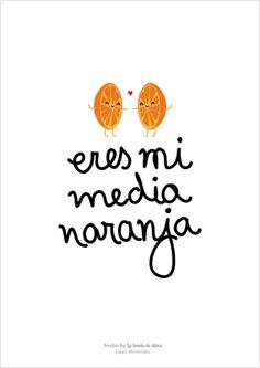 Eres mi media naranja: #freebie de San Valentín lámina imprimible http://www.latiendadedibus.es/2015/01/eres-mi-media-naranja-freebie-de-san.html