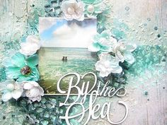 Expressing from my Heart and Soul: By the Sea- Blue Fern Studios Tranquility layout with Video Tutorial