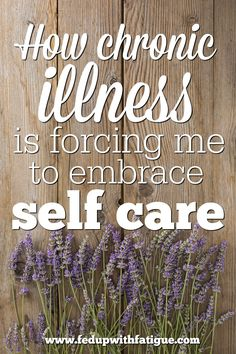 I've never been good at self care, but I'm learning how important it is as I undergo treatment for chronic Lyme disease.