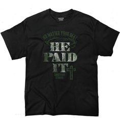 He Paid It Christian T-Shirt   Christian Strong