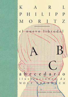 El nuevo libro del abecedario de Karl Philipp Moritz y Wolf Erlbruch Hans Christian, Silent Book, Phineas Y Ferb, Wolf, Moritz, Conte, Nonfiction, Cover Design, Childrens Books