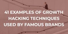 41 Examples Of Growth Hacking Techniques Well Known Brands Use